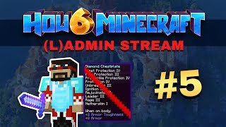 How To Minecraft - Season 6 - (L)ADMIN STREAM #5