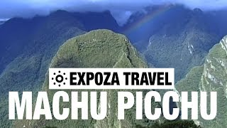 Machu Picchu (Peru) Vacation Travel Video Guide