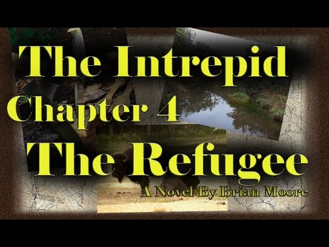 The Intrepid  Chapter 4  The Refugee