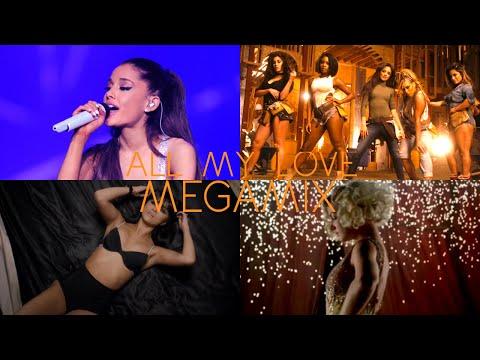 All My Love (Megamix) - Major Lazer, Ariana Grande , Fifth Harmony, Bruno Mars & More