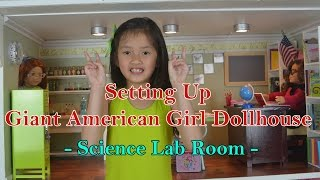 Setting Up American Girl Doll House  Science Classroom