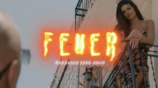 Olexesh - FEUER feat. Calo (prod. von Siesto) [Official Video]