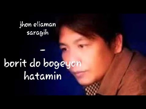 Lagu simalungun - Jhon eliaman saragih - borit do bogeyon hatamin