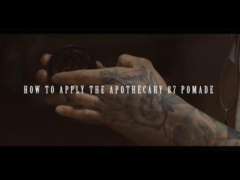 Apothecary 87 - How To Apply Our Pomade