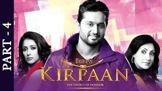 Blockbuster Punjabi Movie - Kirpaan The Sword Of Honour - Part 4 - Roshan Prince - Gurleen Chopra