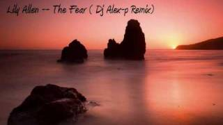 Lily Allen--The Fear ( Dj Alex-p Remix )