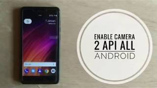 Enable Camera 2 API ALL Android Devices || HAL3 || ROOT