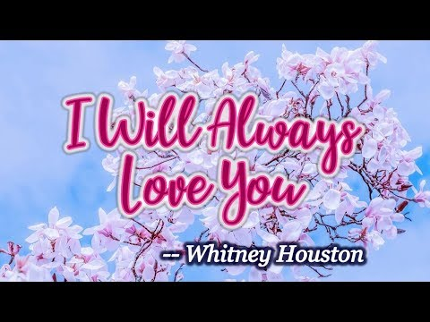 I Will Always Love You - KARAOKE VERSION - Whitney Houston