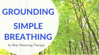Grounding and Simple Breathing Techniques to Reduce Stress by Blue Humming Therapy
