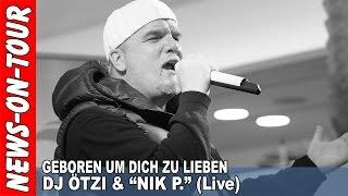 Geboren um Dich zu lieben (HD) DJ Ötzi & Nik P. (Raw/Live) Gummersbach EKZ Bergischer Hof 15.1.2016