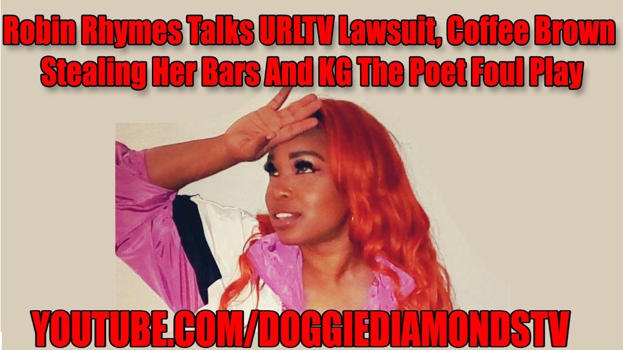 Robin Rhymes Talks URLTV Lawsuit, Coffee Brown Stealing Her Bars And KG The Poet Foul Play