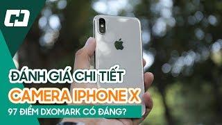 Đánh giá chi tiết camera iPhone X | Xứng đáng 97 điểm DxOMark? (camera iPhone X review)