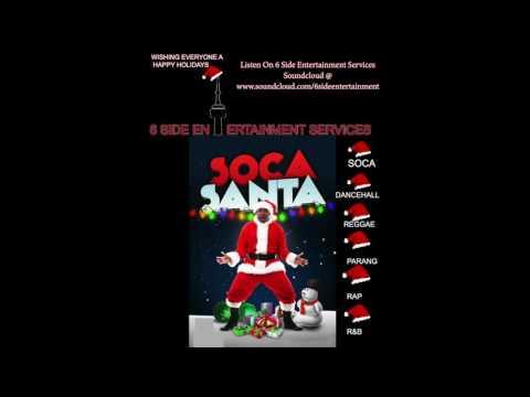 Soca Santa Mixed by 6 Side Entertainment
