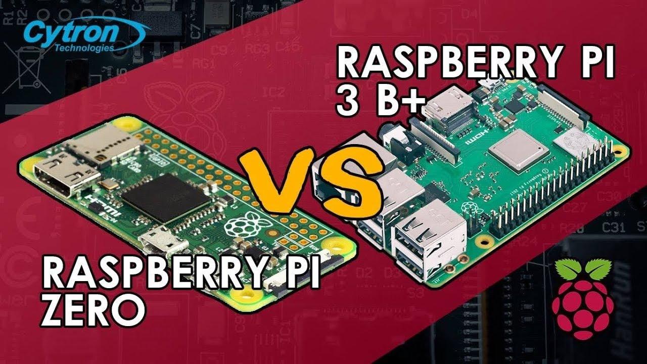 Part 5 RASPBERRY PI ZERO VS RASPBERRY PI 3B+