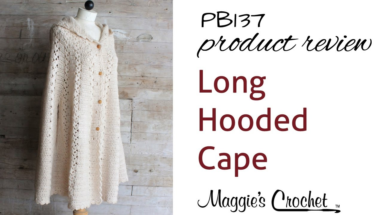 Long Hooded Cape Crochet Pattern PB137 Review - YouTube