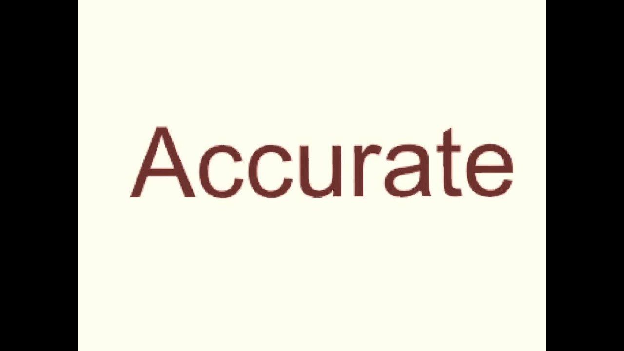 How to pronounce accurate