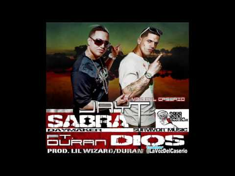 Jay T Ft  Duran   Sabra Dios Prod  By Lil...