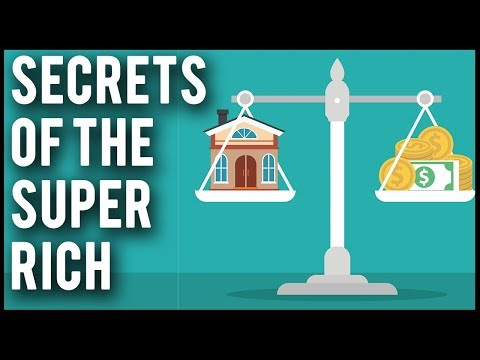 The 4 Secrets Of The Super Rich - How To Get Super Rich