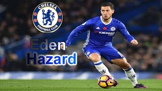 Eden Hazard ● Ultimate Dribbling Skills & Goals 2016/17