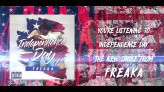 FREAKA   INDEPENDENCE DAY SONG STREAM