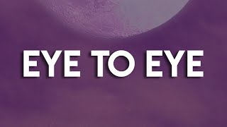 Sia - Eye To Eye [Lyrics]