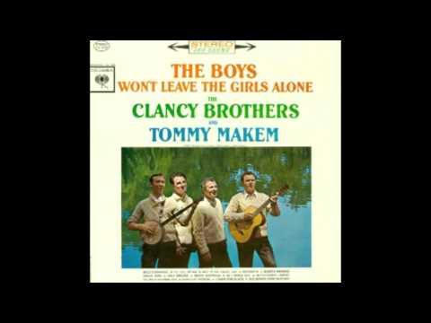 The Clancy Brothers and Tommy Makem - The Boys Won't Leave The Girls Alone (1962)