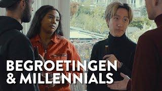 Hoe MILLENNIALS elkaar BEGROETEN! (Millennials)