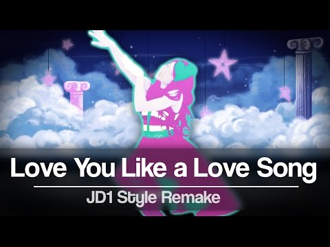 Love You Like a Love Song (JD4) | Remake with Just Dance 1 style | Fanmade
