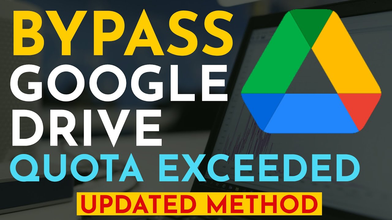 Update How To Bypass Google Drive Download Limit Quota Exceeded Error 2021 New Method Youtube