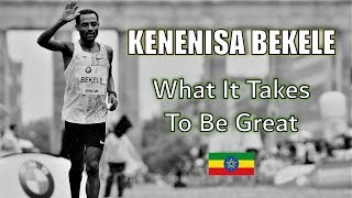 KENENISA BEKELE - THE GREATEST MARATHON COMEBACK IN HISTORY || WHAT IT TAKES TO BE GREAT
