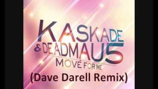 Kaskade & Deadmau5 - Move For Me (Dave Darell Remix)