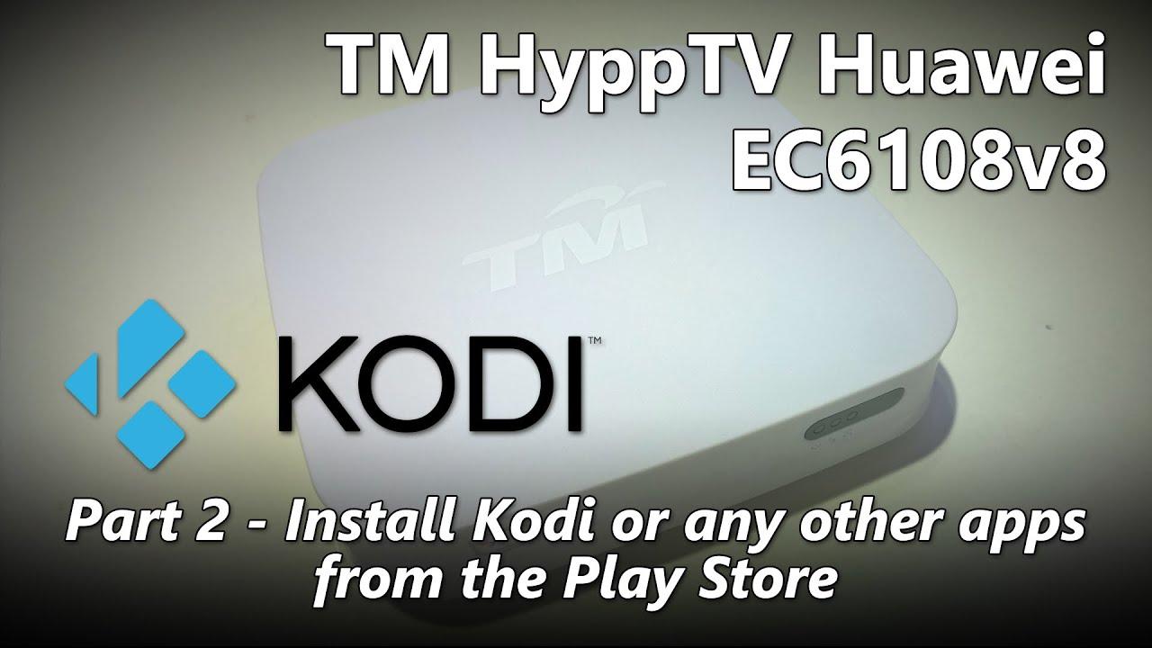 Part 2 How To Install Kodi Xbmc On Tm Hypptv Huawei