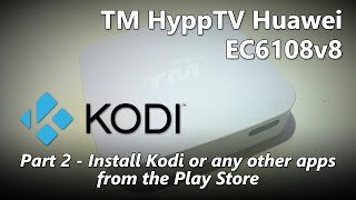 Part 2 - How to install Kodi (XBMC) on TM HyppTV Huawei EC6108v8 IPTV Set-Top Box(, 2015-09-30T23:15:31.000Z)