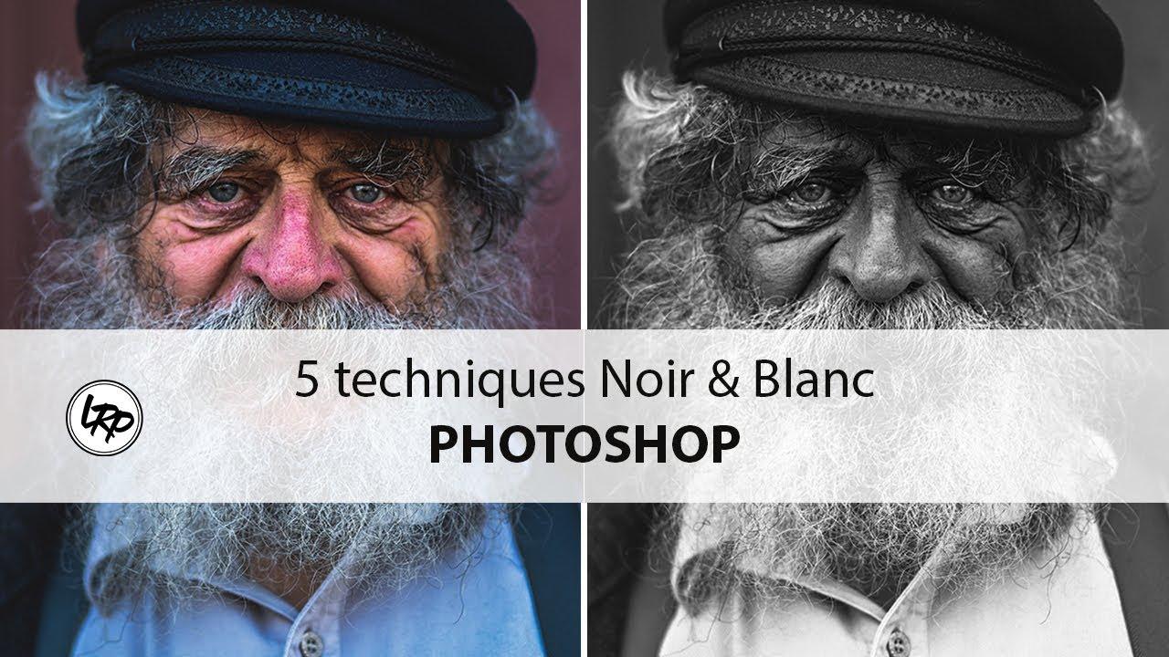 5 Techniques Noir Et Blanc Dans Photoshop La Retouche Photo