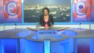 THE 6PM NEWS TUESDAY SEPTEMBER 04th 2018 EQUINOXE TV