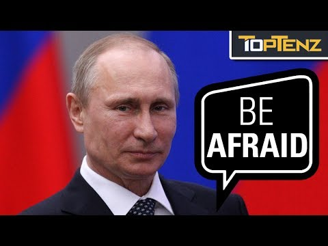 Top 10 Reasons We Should Be SCARED of RUSSIA