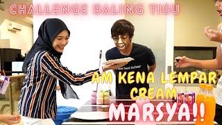 AM KENA LEMP4R CREAM MARSYA ! - CHALLENGE BALING TISU !!