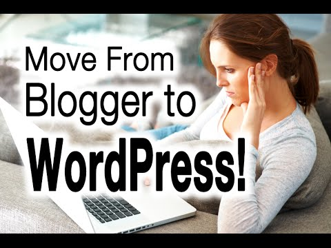 Blogger To WordPress Migration - Start To Finish Guide!