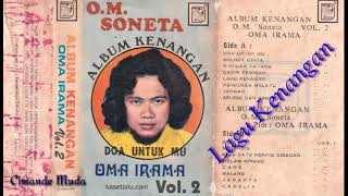 Download Lagu ALBUM KENANGAN - OM. Soneta Vol 2 - Lagu Kenangan - Oma Irama mp3