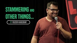 Stammering and Other Things | Stand-Up Comedy by Rueben Kaduskar