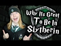Reasons Why Being In Slytherin Is Great!