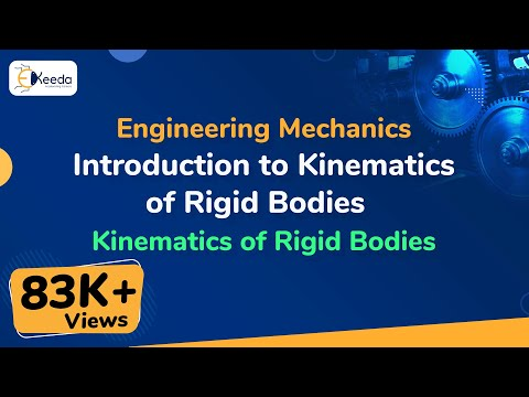 Kinematics of Rigid Bodies - Engineering Mechanics - First Year Engineering