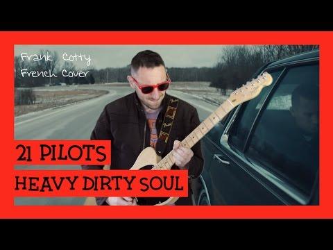 TwentyOne Pilots - HeavyDirtySoul (traduction en francais) COVER Frank Cotty
