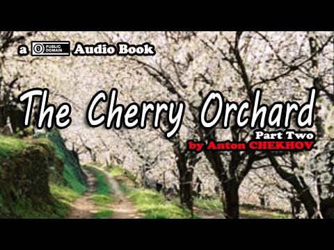 The Cherry Orchard [Part 2 of 9] by Anton Chekhov || Audio Book