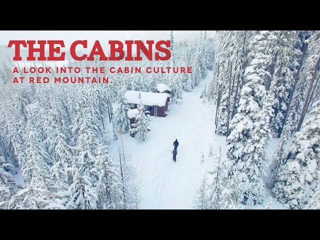 The Cabin Culture of RED Mountain