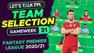 FPL Team Selection Gameweek 31 | Top 2000....OOPS! | Fantasy Premier League Tips 2020/21
