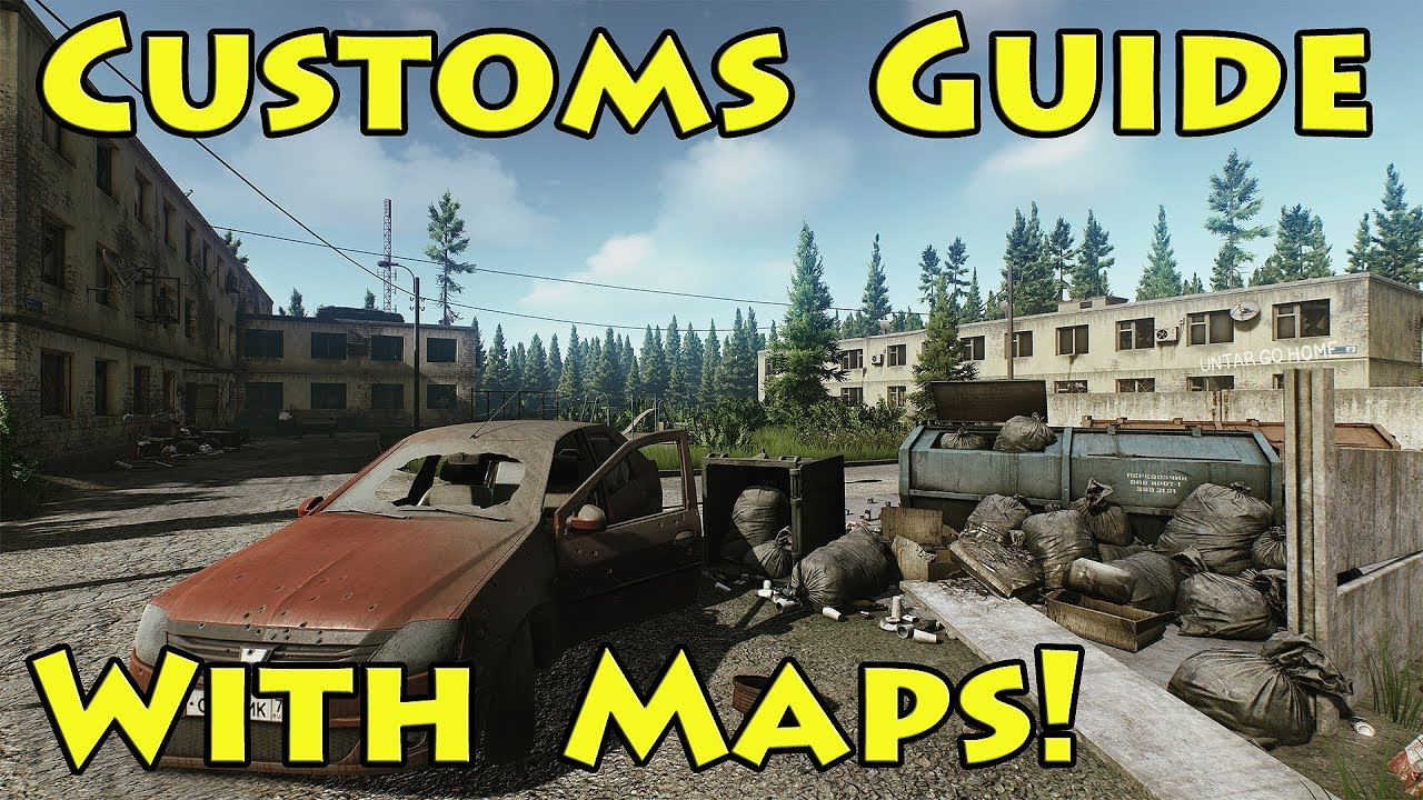 Custom's Guide with Maps! - Escape From Tarkov