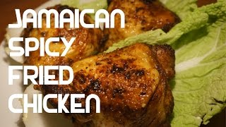 Easy Spicy Fried Chicken - Jamaican Style Recipe Video