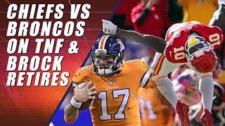 Chiefs vs Broncos & Brock Osweiler Retires