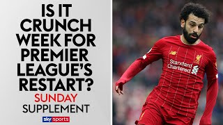 Is it crunch week for Premier League's restart plans? | Sunday Supplement | Full Show